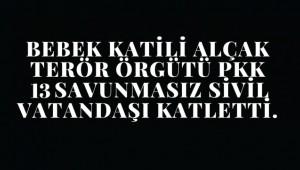 Terör Örgütü PKK 13 Savunmasız Vatandaşı Alçakça Katletti.