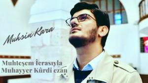 Muhsin Kara'nın muhteşem icrasıyla Muhayyer Kûrdi ezan