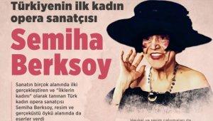 Türk operasının gelişimine katkıda bulunan Semiha Berksoy